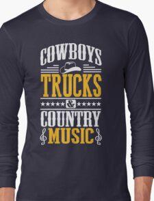 Cowboys, trucks & country music Long Sleeve T-Shirt