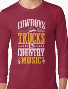 Cowboys, trucks & country music Long Sleeve T-Shirt