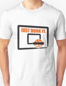Just Dunk It Basketball Dunking Design T-Shirt