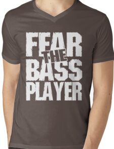 Fear the bass player Mens V-Neck T-Shirt