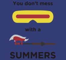 You Don't Mess with a Summers! by BrowncoatAlex