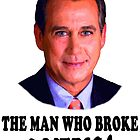 John Boehner The man who broke America by Darren Stein