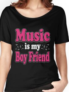 Music is my boy friend Women's Relaxed Fit T-Shirt