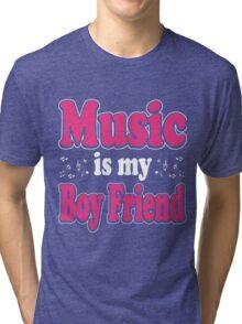 Music is my boy friend Tri-blend T-Shirt