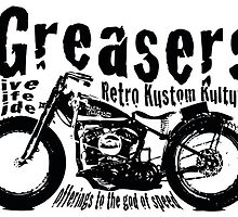 Greasers Live Life by Milo Marcer