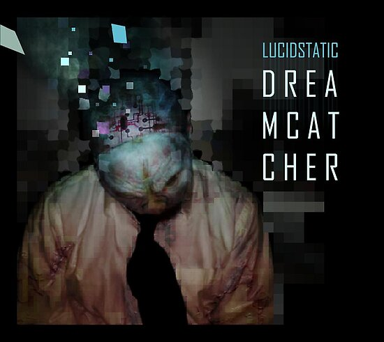 Lucidstatic-Dreamcatcher by Lucidstatic
