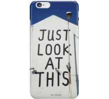Just Look At This iPhone Case/Skin