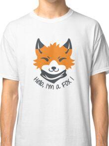 Hello, I'm a FOX! Classic T-Shirt