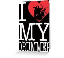 I love my drummer Greeting Card