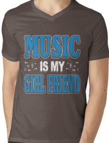 Music is my girl friend Mens V-Neck T-Shirt