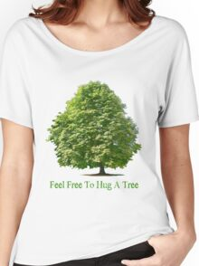 Feel Free to Hug a Tree T-Shirt Women's Relaxed Fit T-Shirt