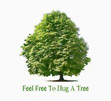 Feel Free to Hug a Tree T-Shirt Unisex T-Shirt