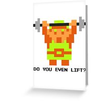 Do You Even Lift? 8-bit Link Edition v2 Greeting Card