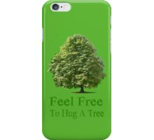Feel Free to Hug a Tree iPhone Case on Green iPhone Case/Skin
