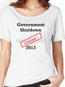Government Shutdown 2013 Women's Relaxed Fit T-Shirt