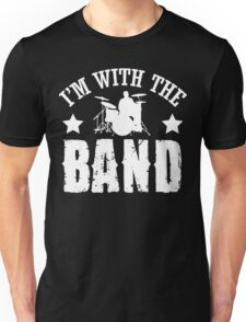 I'm with the band!  Unisex T-Shirt