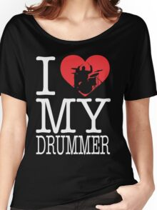 I love my drummer Women's Relaxed Fit T-Shirt