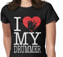 I love my drummer Womens Fitted T-Shirt