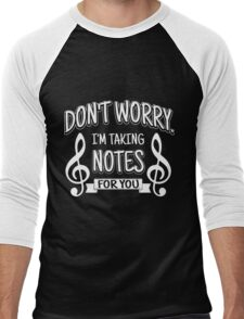 Don't worry. I'm taking notes for you!  Men's Baseball ¾ T-Shirt