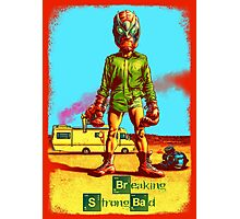 BREAKING STRONG BAD Photographic Print