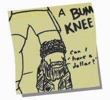 Bum Knee by frikafrikafresh