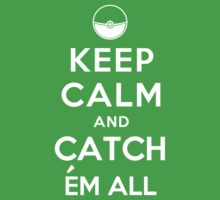Keep Calm and Catch Em all Kids Tee