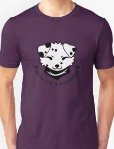 Hello, I'm a Dalmatian! T-Shirt