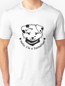 Hello, I'm a Dalmatian! Unisex T-Shirt