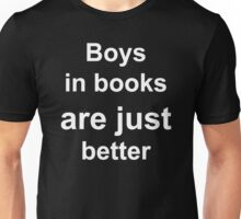 Boys in Books Are Just Better Tumblr Unisex T-Shirt