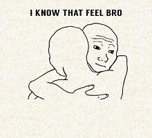 I KNOW THAT FEEL BRO | Memes | FreshTS Hoodie