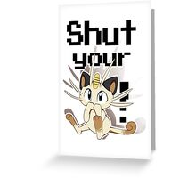 Shut Your Meowth! Greeting Card