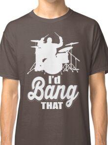 I'd band that!  Classic T-Shirt
