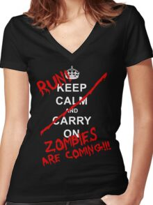 Keep Calm And Carry On - RUN! Zombies Are Coming! Women's Fitted V-Neck T-Shirt