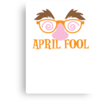 APRIL fool funny mask disguise costume Canvas Print