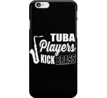 Tuba players kick brass!  iPhone Case/Skin