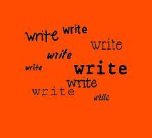 Write Write Write! Unisex T-Shirt