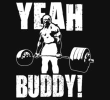 YEAH BUDDY!  - Ronnie Coleman (Deadlift) by oolongtees