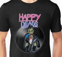 Happy deads ! Unisex T-Shirt