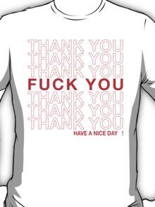 thank you fuck you T-Shirt