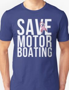 Mens Breast Cancer Save Motorboating T-Shirt