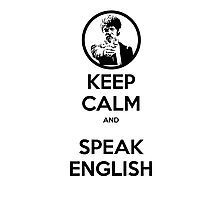 Keep Calm and Speak English Photographic Print