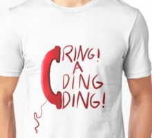Ring a ding ding baby! Unisex T-Shirt