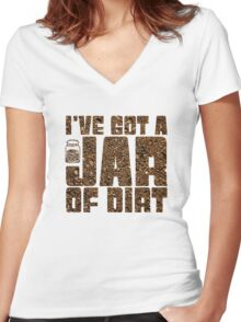 I've got a jar of dirt Women's Fitted V-Neck T-Shirt