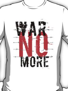 War no more 2 T-Shirt