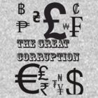 The Great Corruption by MakeItRight