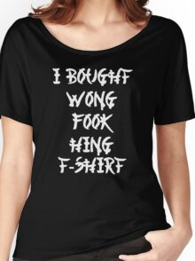 Chinese I Bought Wong Fook Hing Women's Relaxed Fit T-Shirt