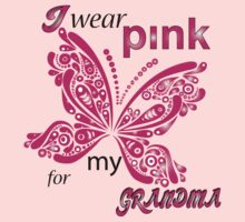I Wear Pink For My Grandma by mike desolunk