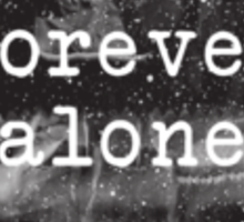 Forever Alone Sticker