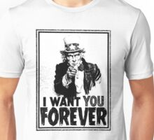 I want you forever! Unisex T-Shirt