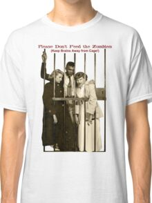 Please Don't Feed the Zombies Classic T-Shirt